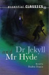 Doctor Jekyll And Mr Hyde (Essential Classics) - Pauline Francis