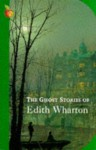 The Ghost Stories of Edith Wharton - Edith Wharton