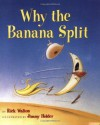 Why the Banana Split - Rick Walton, Jimmy Holder