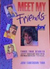 Meet My Friends - Joni Eareckson Tada
