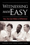 Witnessing Made Easy: Yes, You Can Make A Difference - Bishop Dale P. Combs, Lisa Combs, Donald Mitchell, Jim Barbarossa, Carla Barbarossa