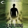 Dead Living - Glenn Bullion, Mark Nelson