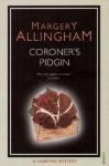 Coroner's Pidgin (Albert Campion Mystery #12) - Margery Allingham