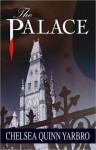 The Palace (Saint-Germain series, #2) - Chelsea Quinn Yarbro