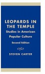 Leopards in the Temple: Studies in American Popular Culture - Steven Carter