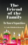 The Friend of the Family - Fyodor Dostoyevsky