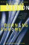 Burning Chrome - William Gibson