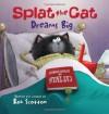 Splat the Cat Dreams Big - Annie Auerbach, Rob Scotton