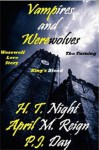 Vampire and Werewolves: The Beginning - H.T. Night, P.J. Day, April M. Reign