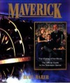 Maverick: The Making of the Movie : The Official Guide to the Television Series - Burl Barer