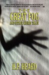 The Great Fog and Other Weird Tales - Gerald Heard