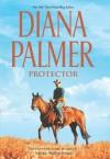 Protector (Long, Tall Texans) - Diana Palmer