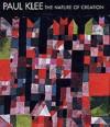 Paul Klee: The Nature of Creation: Works 1914-1940 - Robert Kudielka, Bridget Riley