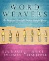 Word Weavers - Eva Marie Everson, Janice Elsheimer