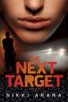 The Next Target: A Novel - Nikki Arana
