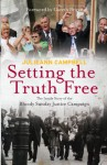 Setting the Truth Free: The Inside Story of the Bloody Sunday Justice Campaign - Julieann Campbell