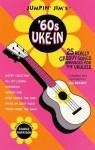 Jumpin' Jim's '60s Uke-In: Ukulele Solo - Jim Beloff, Hal Leonard Publishing Company