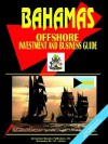 Bahamas Offshore Investment and Business Guide - USA International Business Publications, USA International Business Publications