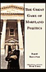 The Great Game of Maryland Politics - Mike Lane, Barry Rascovar