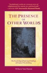 THE PRESENCE OF OTHER WORLDS: THE PSYCHOLOGICAL AND SPIRITUAL FINDINGS OF EMANUEL SWEDENBORG - Wilson Van Dusen, Raymond Moody