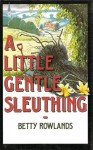 A Little Gentle Sleuthing - Betty Rowlands