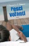 Pesci volanti (Italian Edition) - Pierdomenico Baccalario, Elena Peduzzi