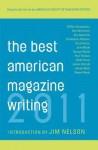 The Best American Magazine Writing 2011 - American Society of Magazine Editors, Jim Nelson, Atul Gwande, Christopher Hitchens