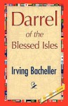 Darrel of the Blessed Isles - Irving Bacheller