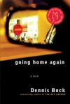 Going Home Again - Dennis Bock