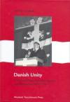 Danish Unity: A Political Party Between Fascism and Resistance 1936-1947 - Henrik Lundbak, Michael Gove, Vaizey Vaizey