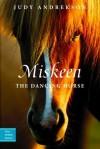 Miskeen: The Dancing Horse - Judy Andrekson