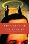 A Better Angel: Stories - Chris Adrian