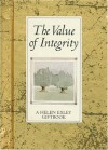 The Value of Integrity - Helen Exley, Angela Kerr