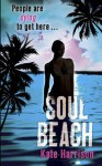 Soul Beach. by Kate Harrison - Kate Harrison