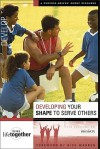 Developing Your SHAPE to Serve Others - Brett Eastman, Todd Wendorff