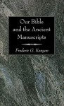 Our Bible and the Ancient Manuscripts - Frederic G. Kenyon