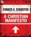 A Christian Manifesto (Audio) - Francis August Schaeffer, David Cochran Heath