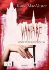 Vampire sind zum Küssen da - Katie MacAlister, Antje Görnig