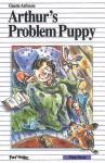 Arthur's Problem Puppy - Ginette Anfousse, Anne Villeneuve, Sarah Cummins