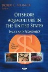 Offshore Aquaculture in the United States: Issues and Economics - United States