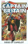 Captain Britain: Siege of Camelot - Larry Lieber, Ron Wilson, Pablo Marcos, John Stokes, Paul Neary, Jim Lawrence, Steve Parkhouse