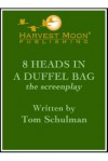 8 Heads in a Duffel Bag - Tom Schulman