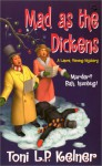 Mad as the Dickens - Toni L.P. Kelner