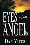 Eyes of an Angel - Dan Yates