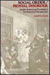 Social Order/Mental Disorder: Anglo-American Psychiatry in Historical Perspective - Andrew T. Scull