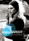 Brigitte Bardot - Ginette Vincendeau