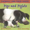 Pigs and Piglets - Anita Ganeri, Ann Axworthy