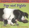 Pigs and Piglets - Anita Ganeri, Ann Axworthy