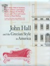 John Hall and the Grecian Style in America: A Reprint of Three Pattern Books Published in Baltimore in 1840 - John Hall, Thomas Gordon Smith