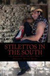"Stilettos in the South - C. Deanne Rowe, Glenna West, Magnolia ""Maggie"" Rivers"